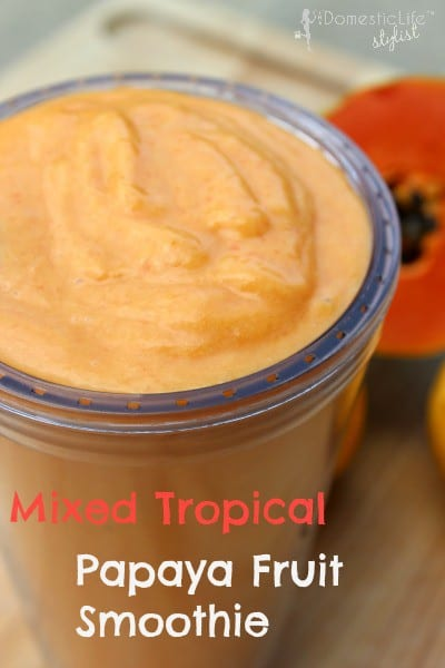 This refreshing mixed tropical papaya smoothie is creamy, tasty and oh so good.