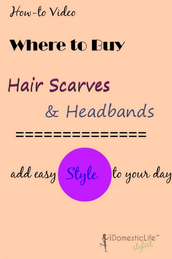 {Video} guide on where to find hair scarves and hairbands to add easy chic style to any wardrobe