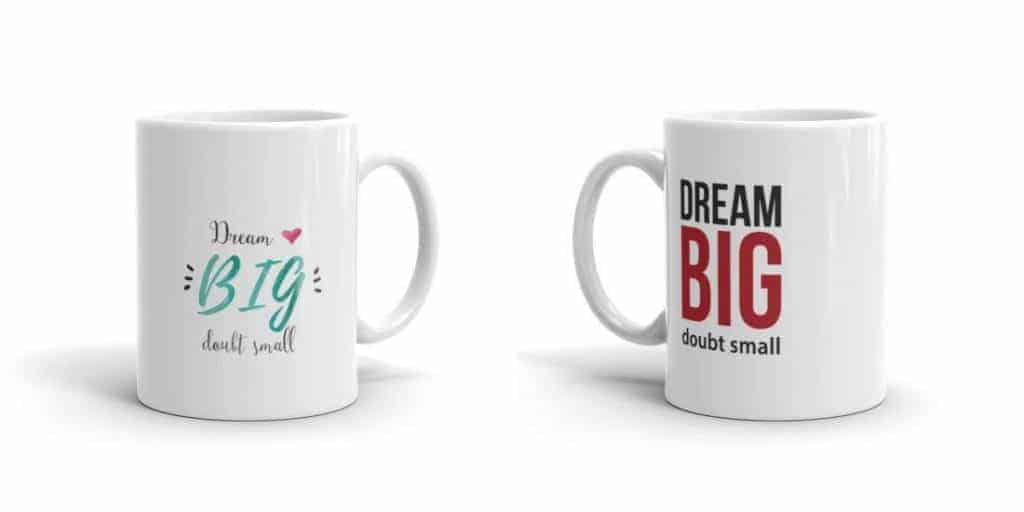 dream-big-doubt-small-mug