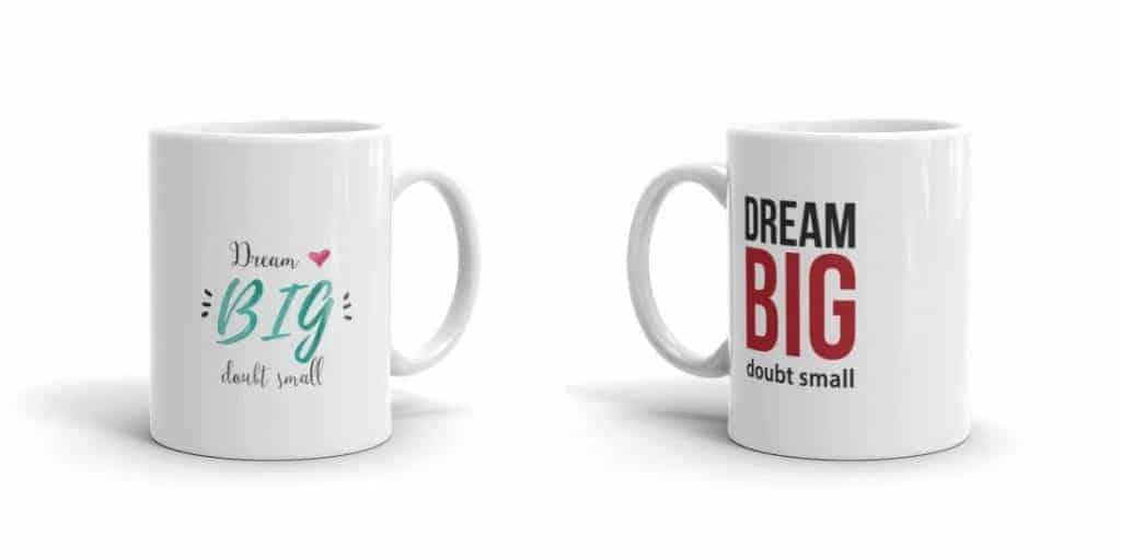 dream-big-doubt-small-mug