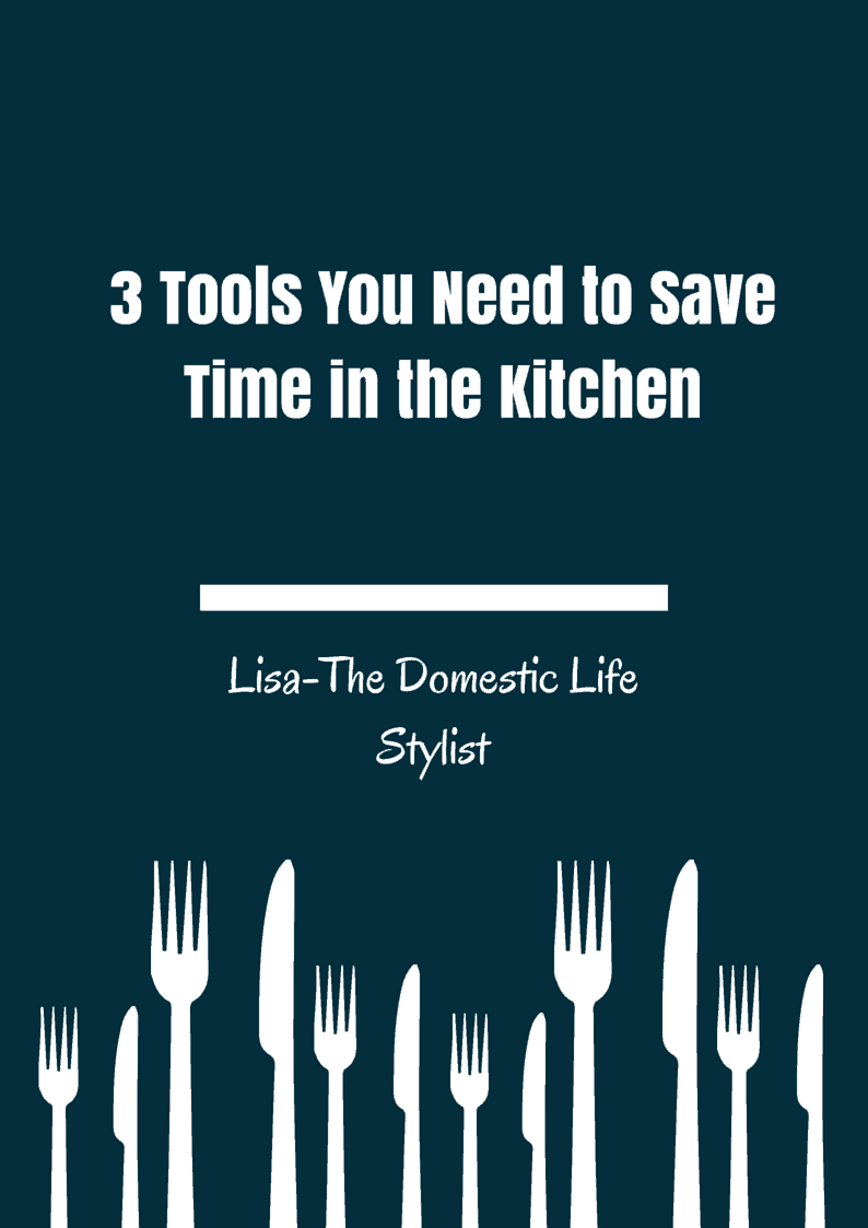 Tools you Need to Save Time in the Kitchen