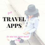 Free Travel Apps to Use on Your Next Trip